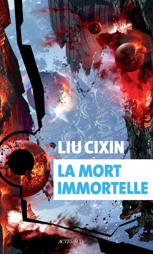 la mort immortelle Cixin Liu